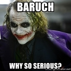joker - Baruch Why so serious?