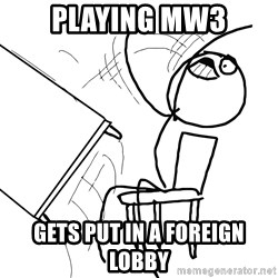 Desk Flip Rage Guy - playing mw3 gets put in a foreign lobby