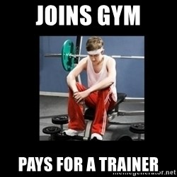 Annoying Gym Newbie - Joins gym pays for a trainer