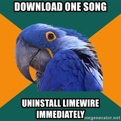 Paranoid Parrot - Download one song Uninstall limewire immediately