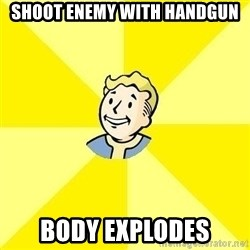 Fallout 3 - Shoot enemy with handgun body explodes
