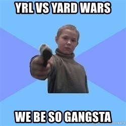 Gangster Matvey - YRl vs yard wars we be so gangsta