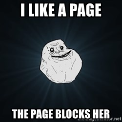 Forever Alone - I Like A page The page blocks her
