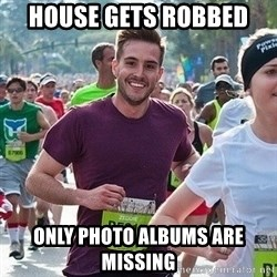 Ridiculously photogenic guy (Zeddie) - HOUSE GETS ROBBED  ONLY PHOTO ALBUMS ARE MISSING