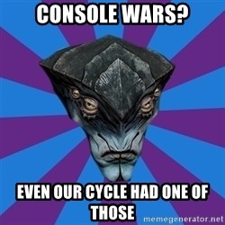 Javik the Prothean - Console Wars? Even our cycle had one of those