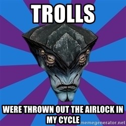 Javik the Prothean - trolls were thrown out the airlock in my cycle