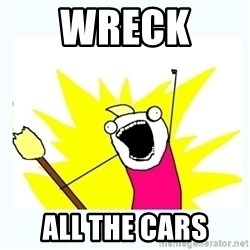 All the things - wreck  all the cars
