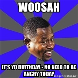 Bad Boys(Bad Guy) - woosah It's yo birthday - no need to be angry today