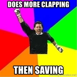 cool_goalkeeper - does more clapping  then saving