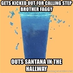 Gleek - Gets kicked out for calling step brother faggy outs santana in the hallway