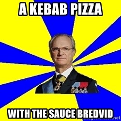 King of Sweden - a kebab pizza with the sauce bredvid