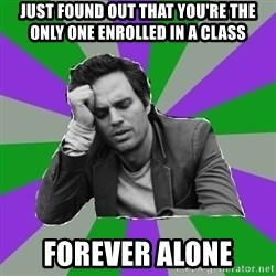 Forever Alone Bruce - Just found out that you're the only one enrolled in a class forever alone