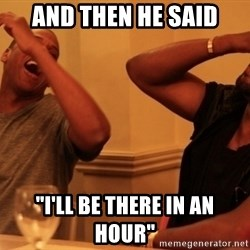 """Jay-Z & Kanye Laughing - AND THEN HE SAID """"I'LL BE THERE IN AN HOUR"""""""