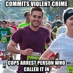 Ridiculously photogenic guy (Zeddie) - commits violent crime cops arrest person who called it in