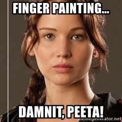 Hunger Games - Katniss Everdeen - Finger Painting... Damnit, Peeta!