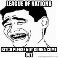 Yao Ming 5 - League of nations bitch please not gonna come out