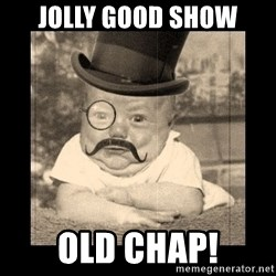 Posh Babby - jolly good show old chap!