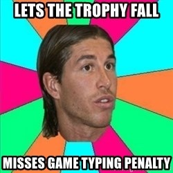 Sergio Ramos empanao - lets the trophy fall misses game typing penalty