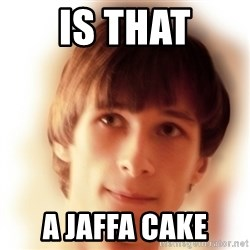 Typical Nicky 4 - Is that A Jaffa cake