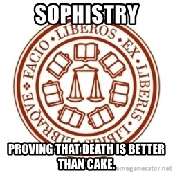 Johnnie Memes - Sophistry Proving that death is better than cake.