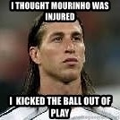 Sergio Ramos 4  - I thought Mourinho was injured  I  kicked the ball out of play