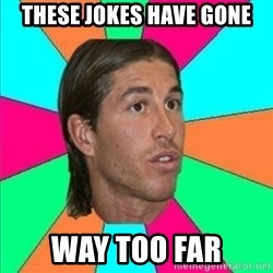 Sergio Ramos empanao - These jokes have gone way too far