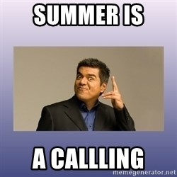 George lopez - Summer Is  A CALLLING