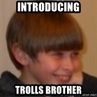Little Kid - Introducing  Trolls brother