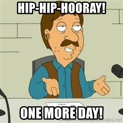 Family Guy Bruce - HIp-hip-hooray! one more day!