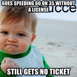 success baby - goes speeding 60 on 35 without a license still gets no ticket