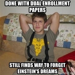 Jake Bell: Stoner - done with dual enrollment papers still finds way to forget einstein's dreams