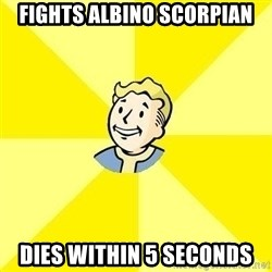 Fallout 3 - fights albino scorpian dies within 5 seconds