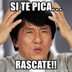 Confused Jackie Chan - Si te pica. . . RASCATE!!