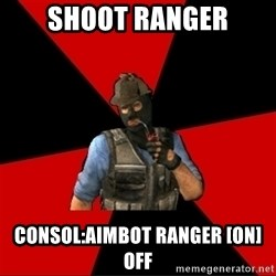Troubled Terrorist - shoot ranger Consol:AIMBOT RANGER [ON] OFF