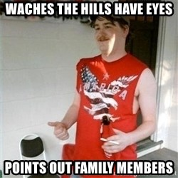 Redneck Randal - Waches The hills have eyes Points out family members