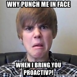 Justin Bieber 213 - Why punch me in face when i bring you proactiv?!
