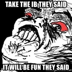 Ffffuuuu - Take the Ib they said it will be fun they said