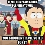 Captain Hindsight - If you complain about PLR_HIGhtower You shouldn't have voted for it