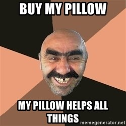Provincial Man - buy my pillow my pillow helps all things