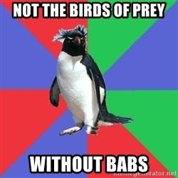 Comic Book Addict Penguin - not the birds of prey without babs