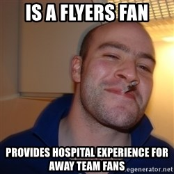 Good Guy Greg - is a flyers fan provides hospital experience for away team fans
