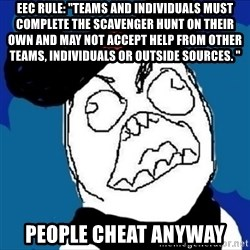 "runDisney Rage - EEC RULE: ""Teams and individuals must complete the scavenger hunt on their own and may not accept help from other teams, individuals or outside sources. "" people cheat anyway"