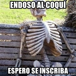 Waiting Skeleton - endoso al coquí espero se inscriba