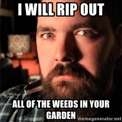 Dating Site Killer - I will rip out all of the weeds in your garden