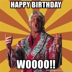 Ric Flair - HAppy birtHDay Woooo!!