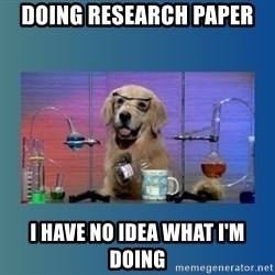 Chemistry Dog - doing research paper I have no idea what I'm doing