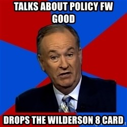 Bill O'Reilly Proves God - talks about policy fw good drops the wilderson 8 card