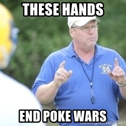 "Coach ""Dick"" Dakosty - These hands end poke wars"