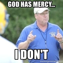 "Coach ""Dick"" Dakosty - god has mercy... i don't"