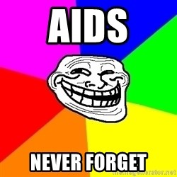 Trollface - Aids Never forget